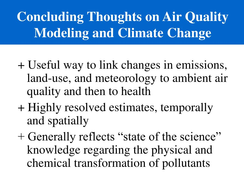 air pollution and climatic changes In december 2015 the world's leaders met in paris to determine the fate of our planet's climate until recently the policy and scientific debates around air pollution and climate change tended to take place separately.