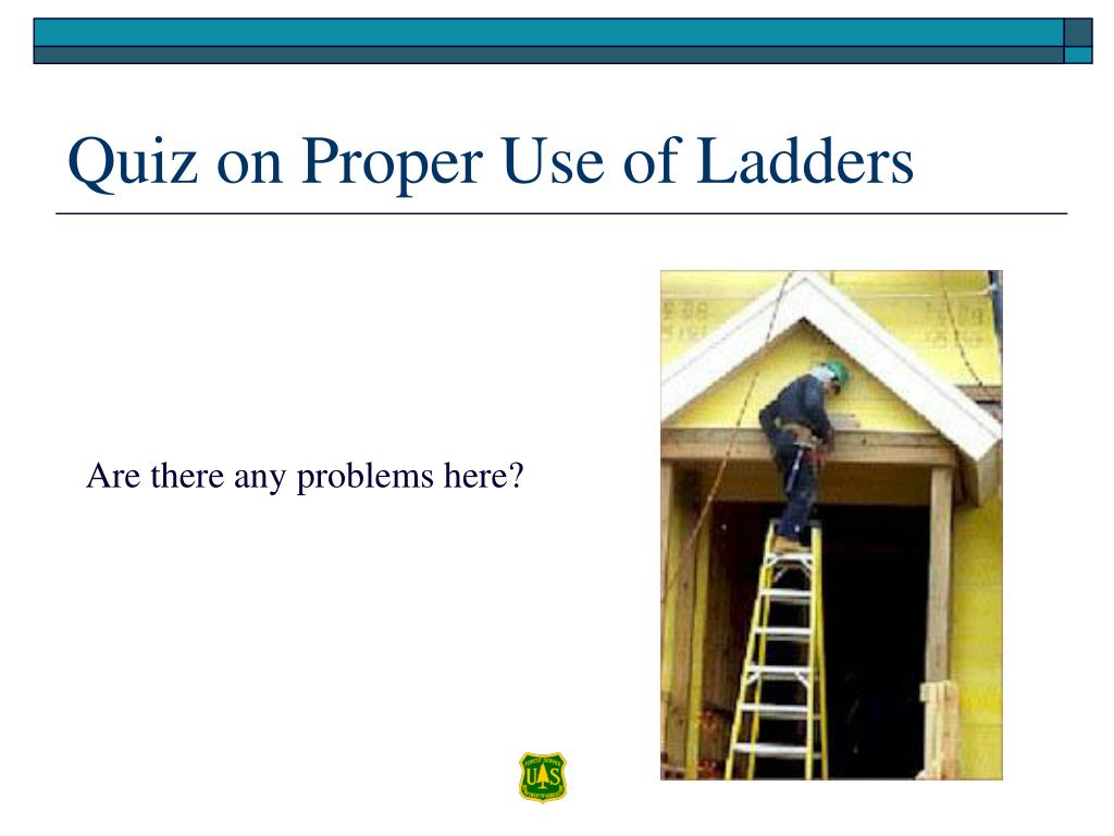 Quiz on Proper Use of Ladders
