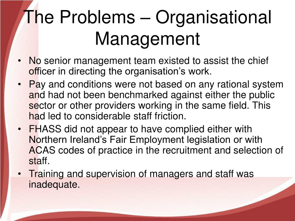 The Problems – Organisational Management