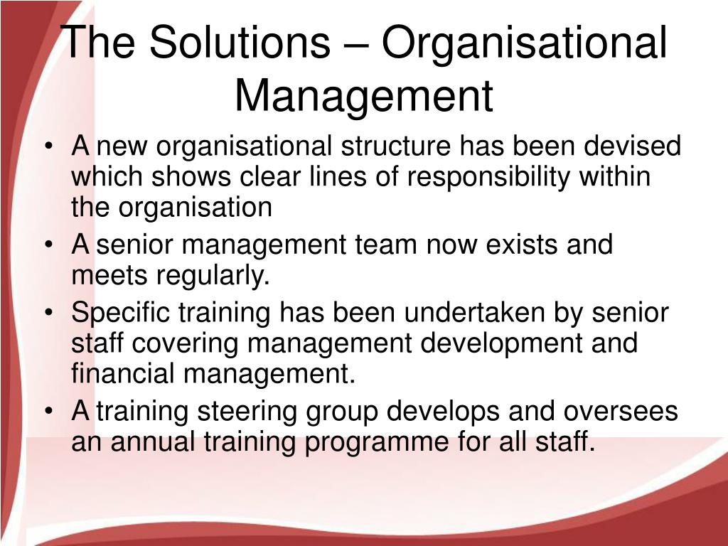 The Solutions – Organisational Management