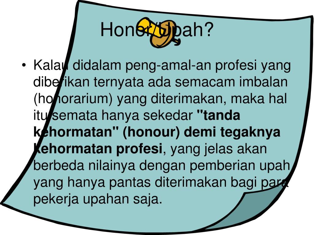 Honor/Upah?