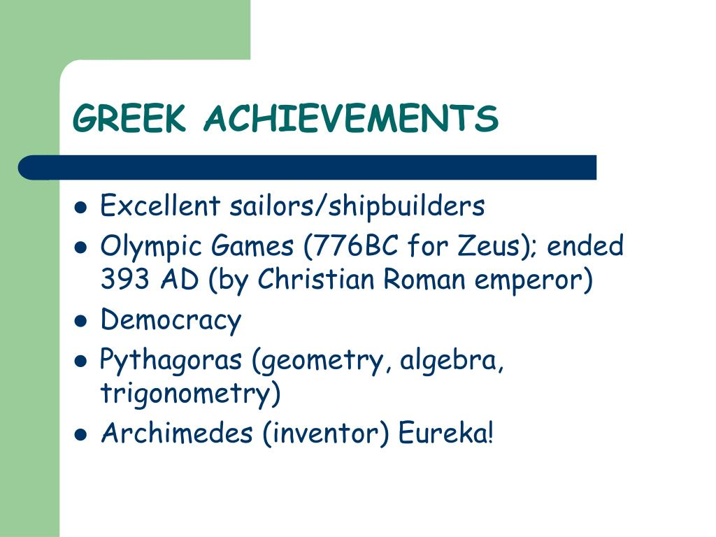 the accomplishments of the greeks Α list of the most influential ancient greeks is published by listversecom  many  of the accomplishments credited to pythagoras may actually have been.