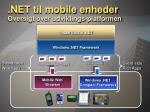 net til mobile enheder oversigt over udviklings platformen