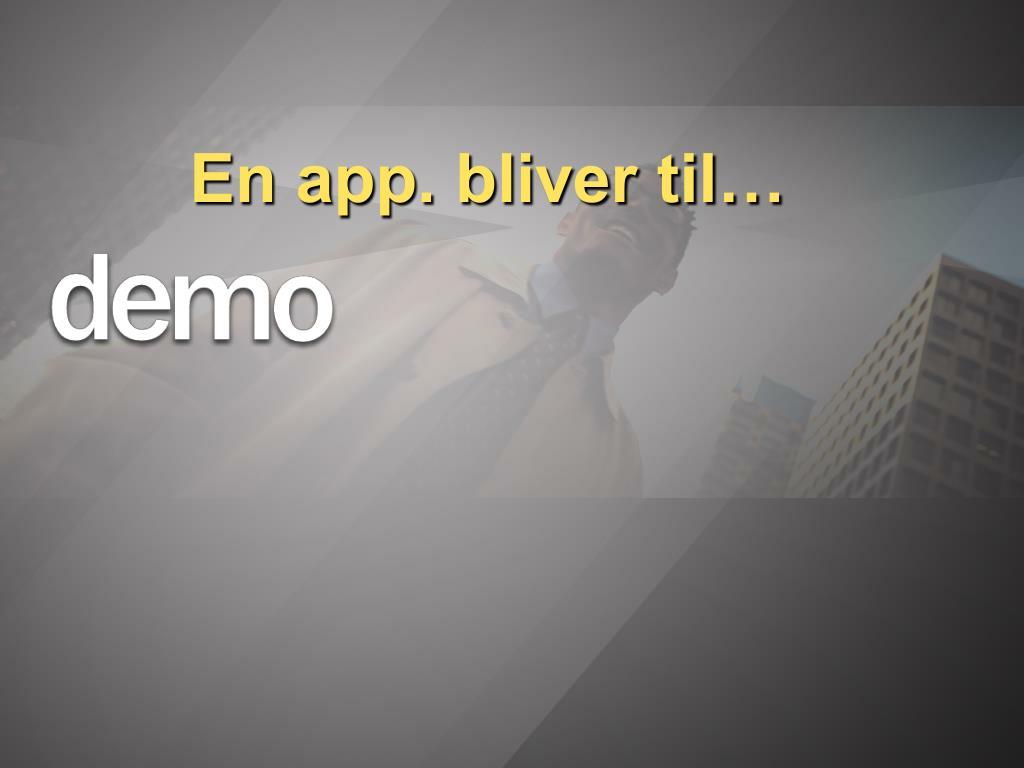 En app. bliver til…