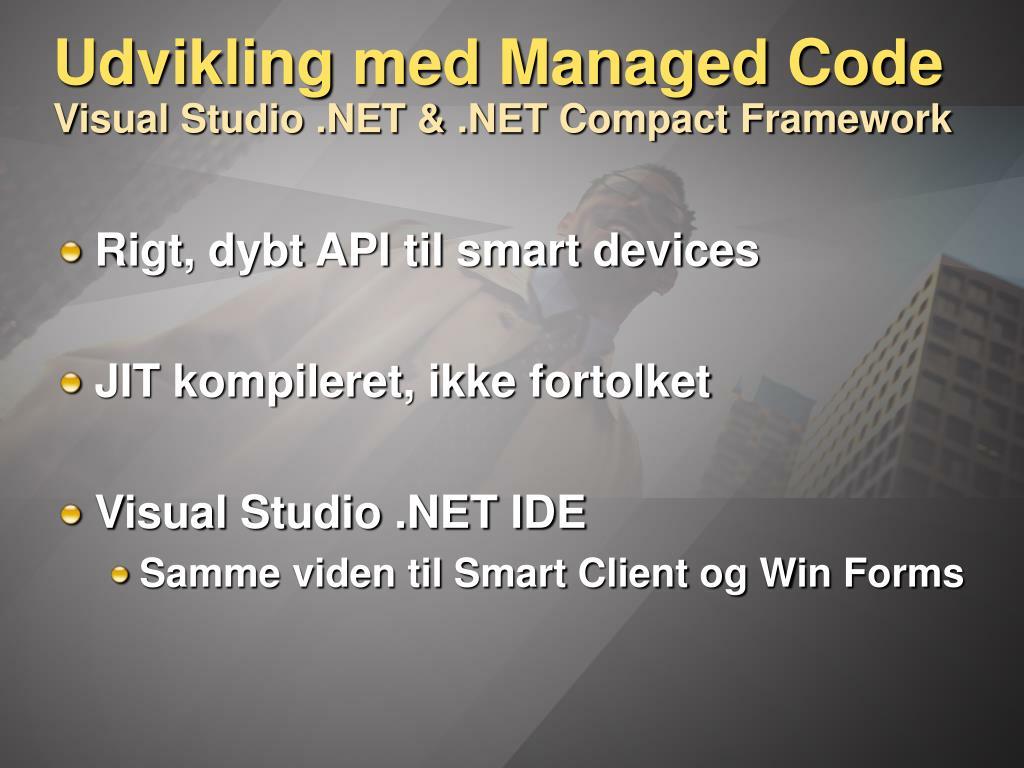 Udvikling med Managed Code