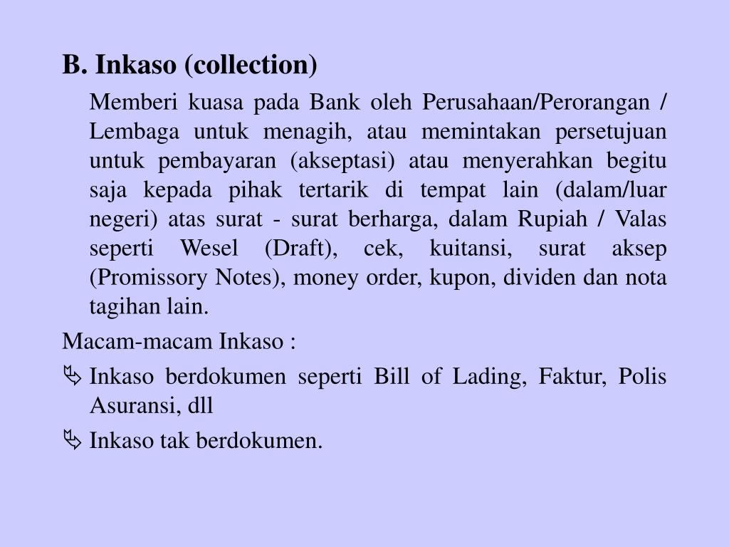 B. Inkaso (collection)