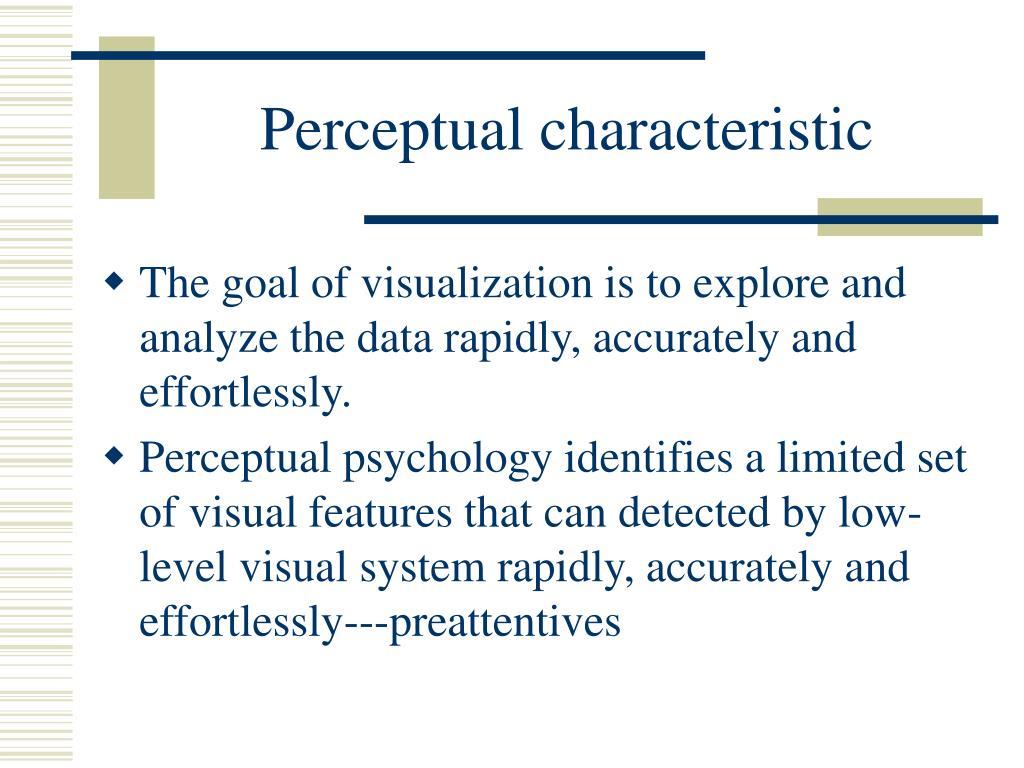 Perceptual characteristic