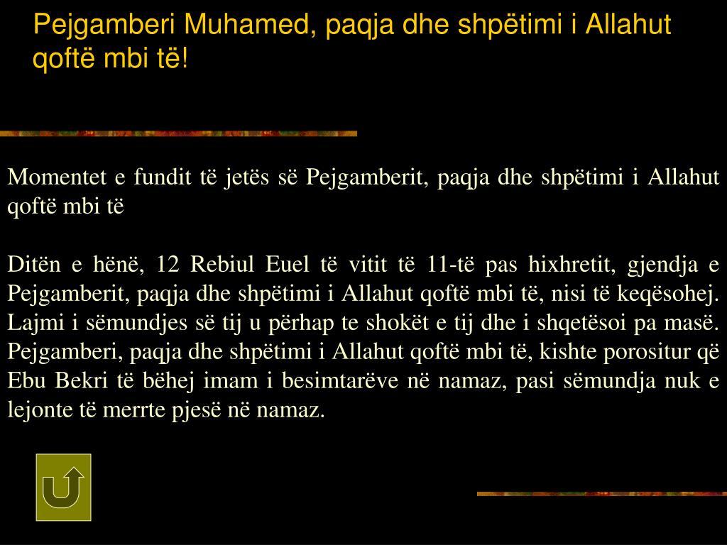 Pejgamberi Muhamed, paqja dhe shpëtimi i Allahut qoftë mbi të!
