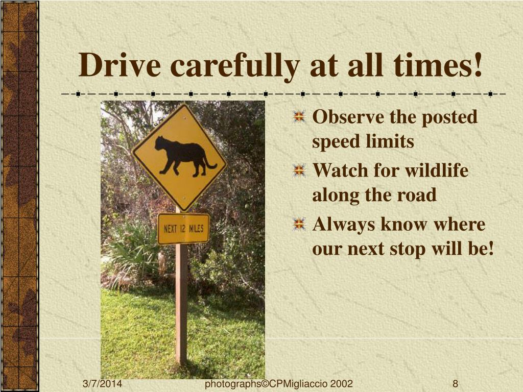 Drive carefully at all times!