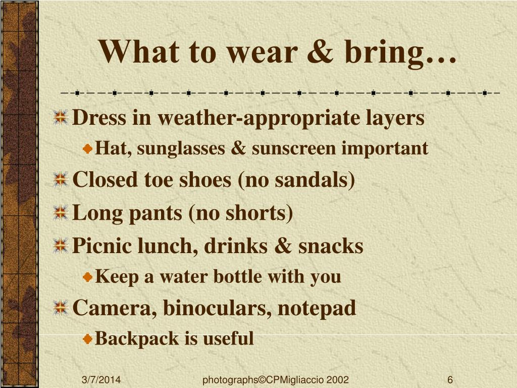 What to wear & bring…