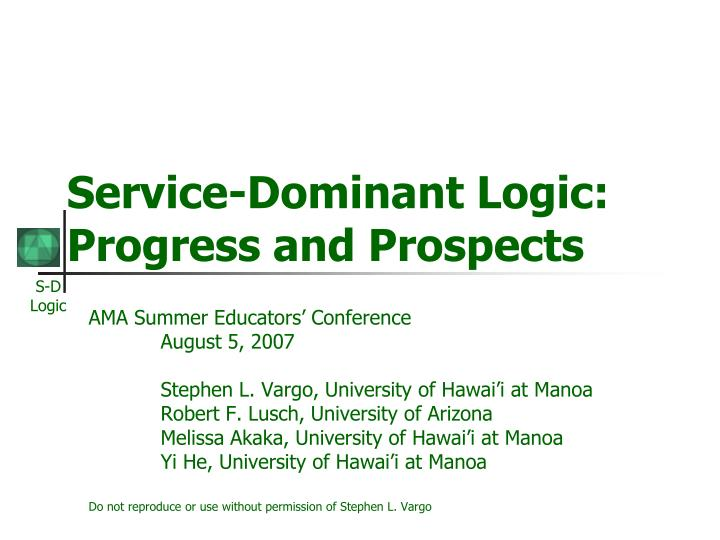Service dominant logic progress and prospects