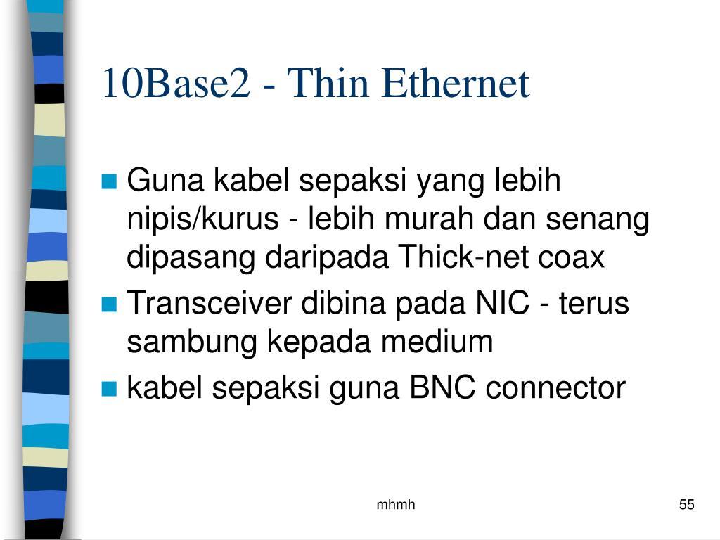 10Base2 - Thin Ethernet