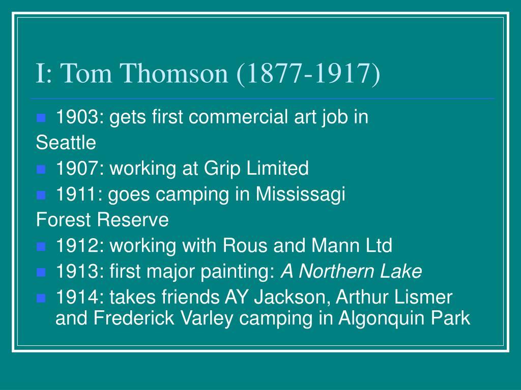 I: Tom Thomson (1877-1917)