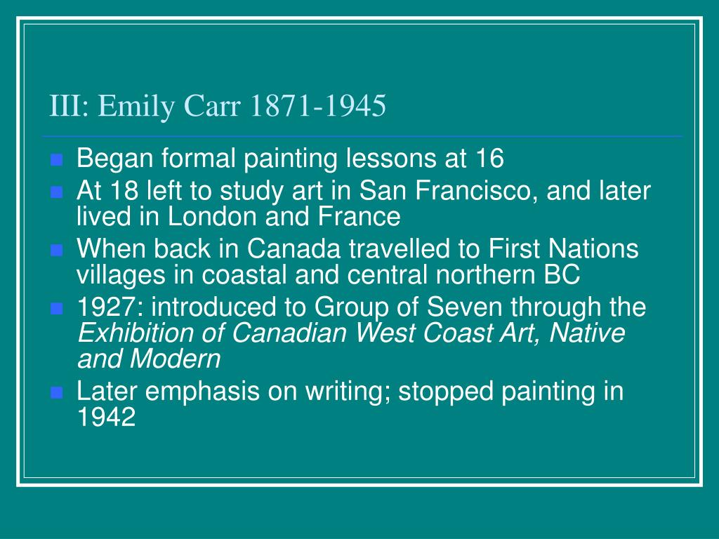 III: Emily Carr 1871-1945