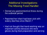 additional investigations the missing food handler94