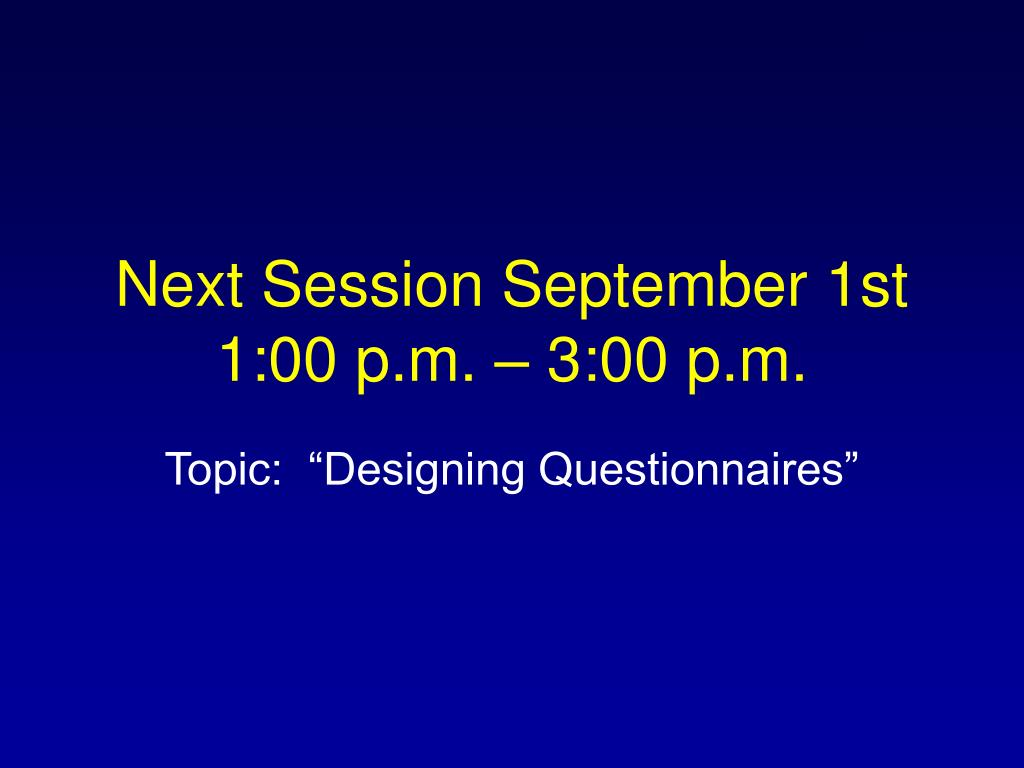 Next Session September 1st