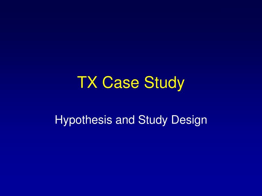 TX Case Study