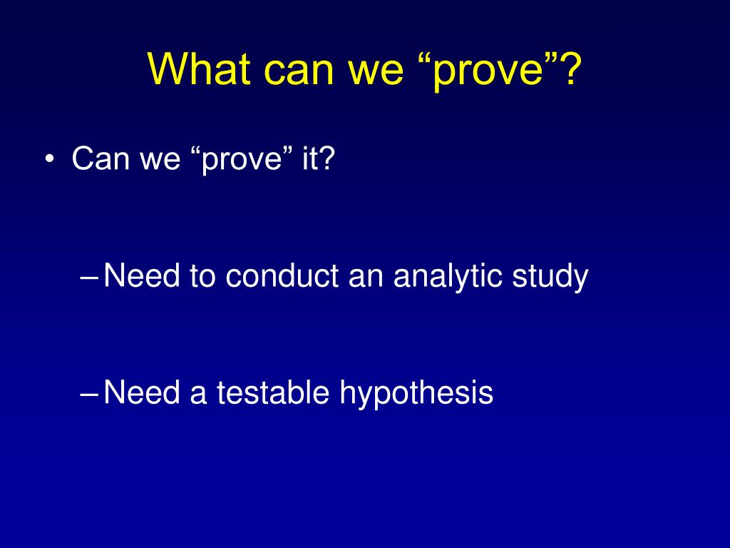 "What can we ""prove""?"