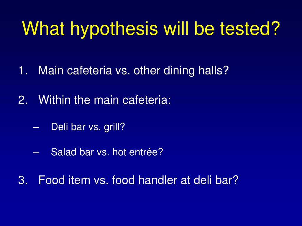 What hypothesis will be tested?