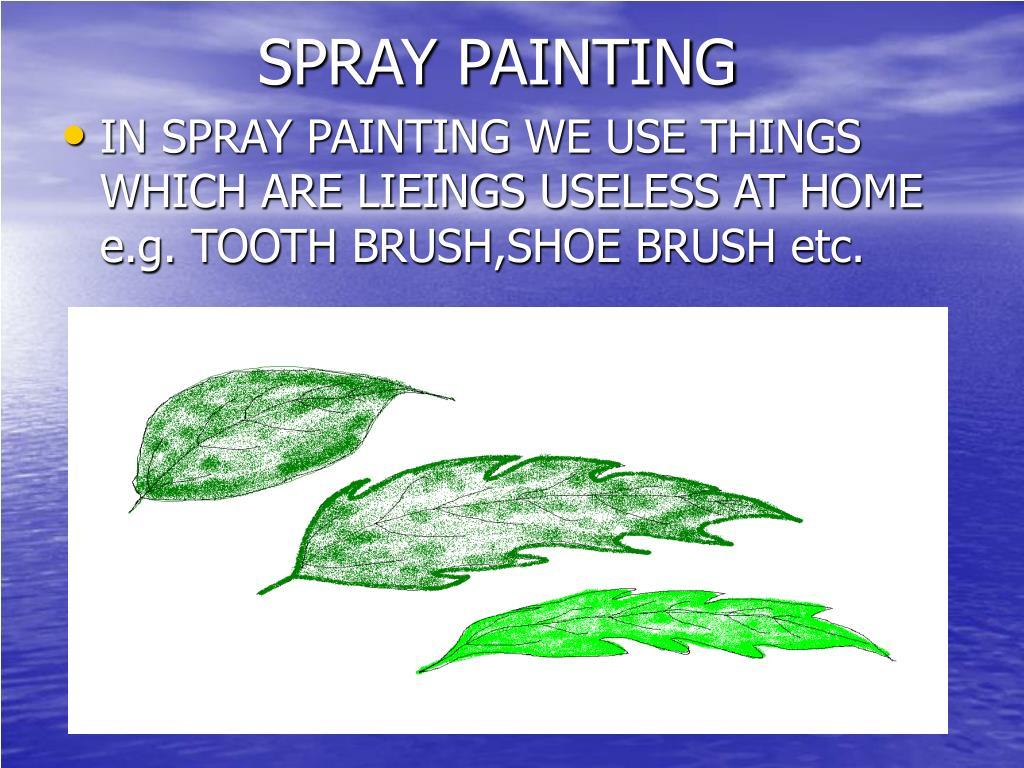 spray painting. Black Bedroom Furniture Sets. Home Design Ideas