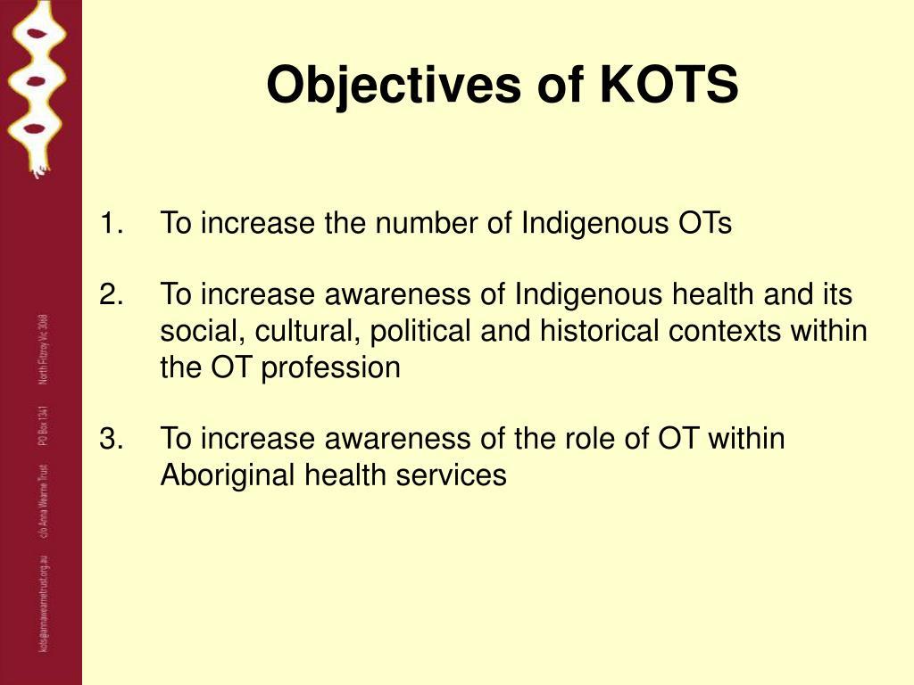 Objectives of KOTS
