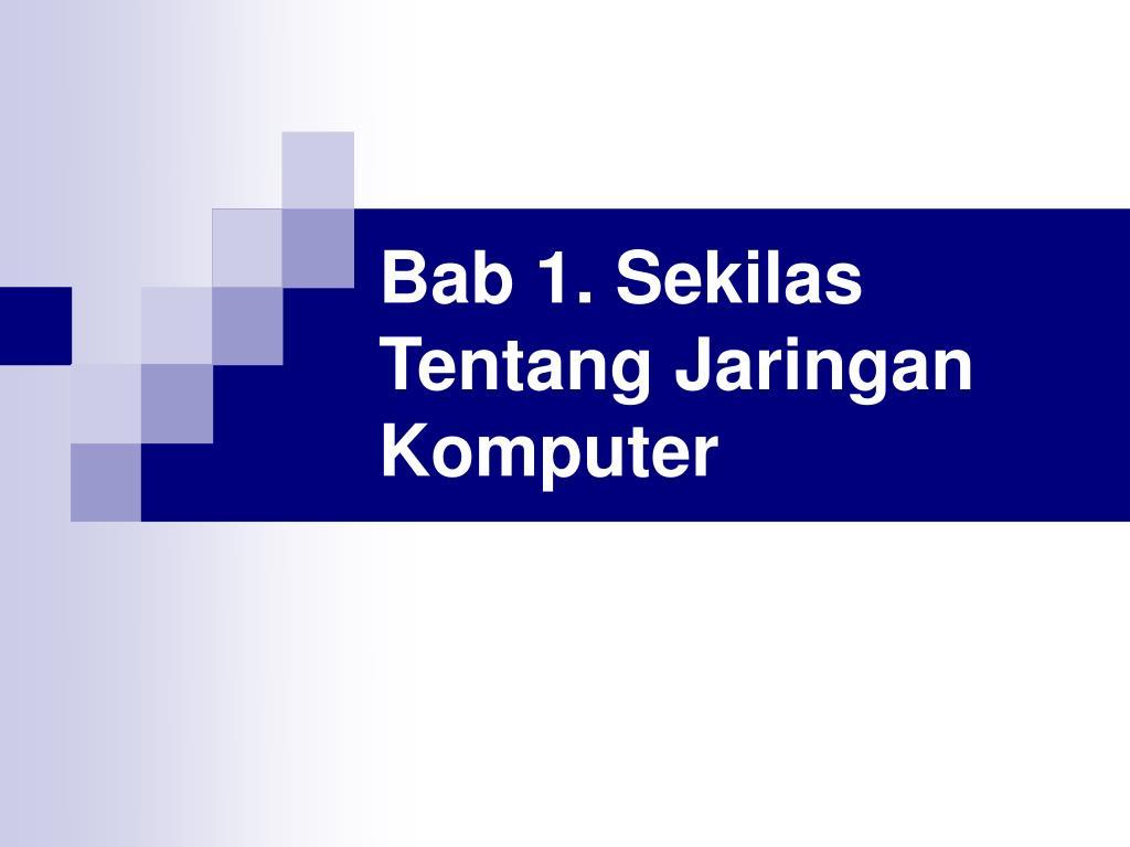 Bab 1. Sekilas Tentang Jaringan Komputer