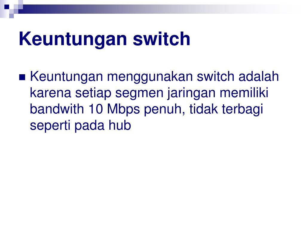 Keuntungan switch
