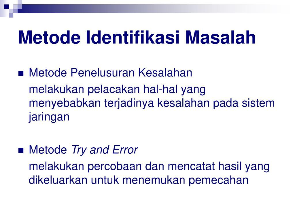Metode Identifikasi Masalah