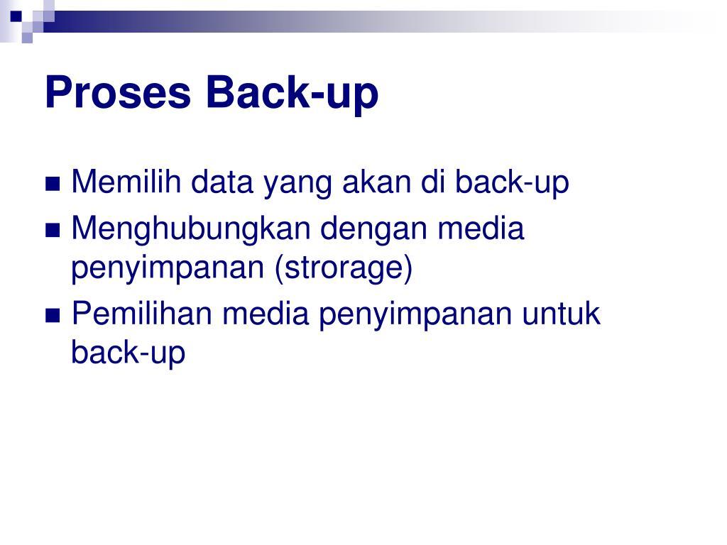 Proses Back-up