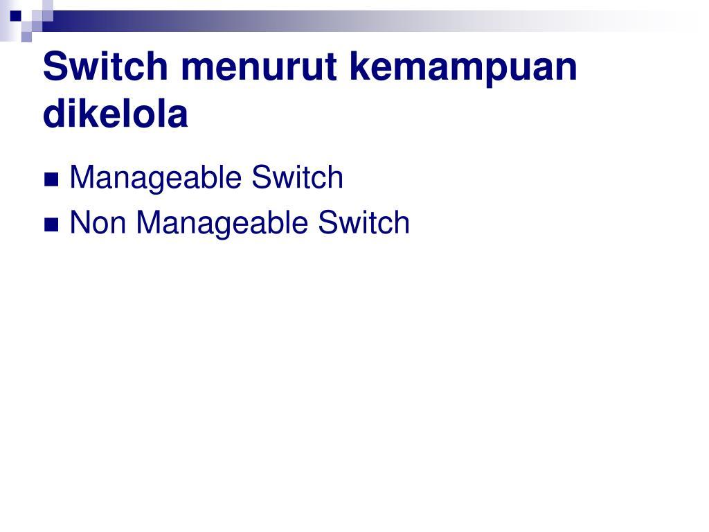 Switch menurut kemampuan dikelola