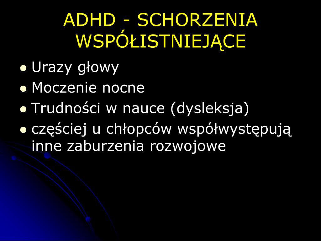 ADHD - SCHORZENIA WSPÓŁISTNIEJĄCE