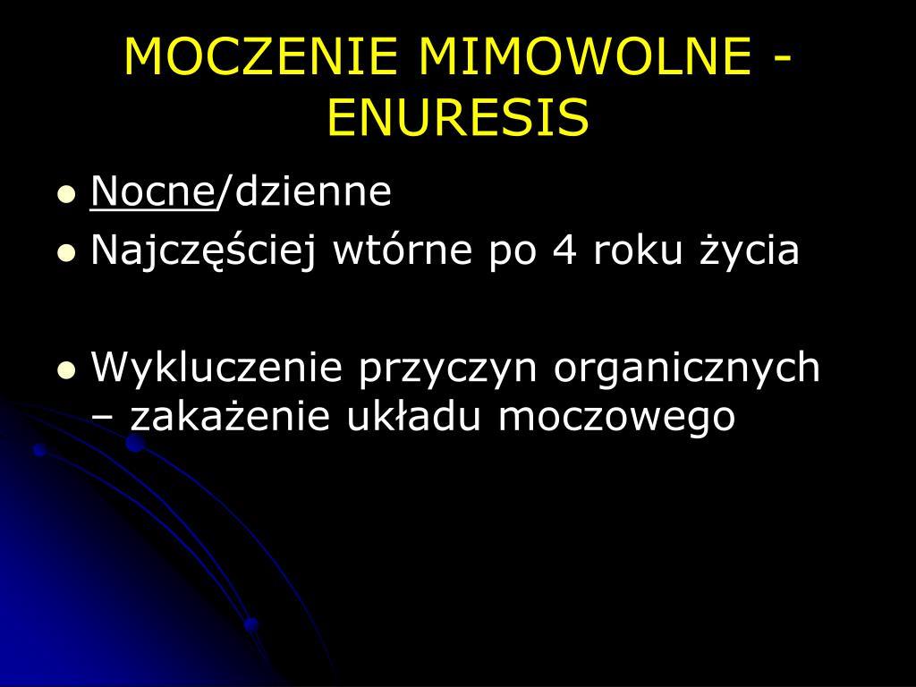 MOCZENIE MIMOWOLNE -ENURESIS