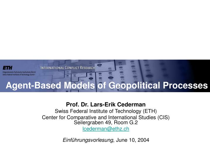 Agent based models of geopolitical processes
