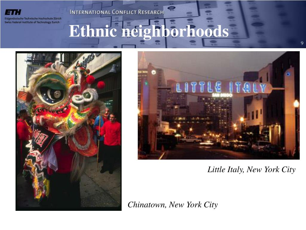 Ethnic neighborhoods