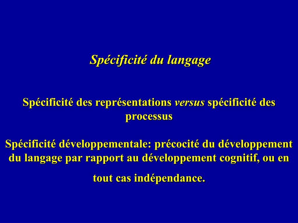 Spécificité du langage