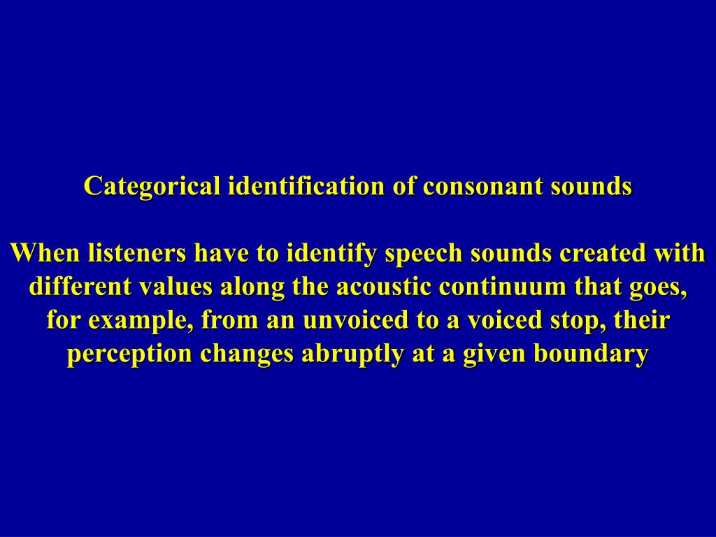Categorical identification of consonant sounds