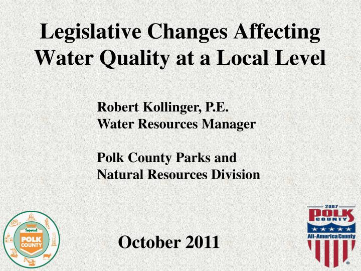 Legislative changes affecting water quality at a local level l.jpg