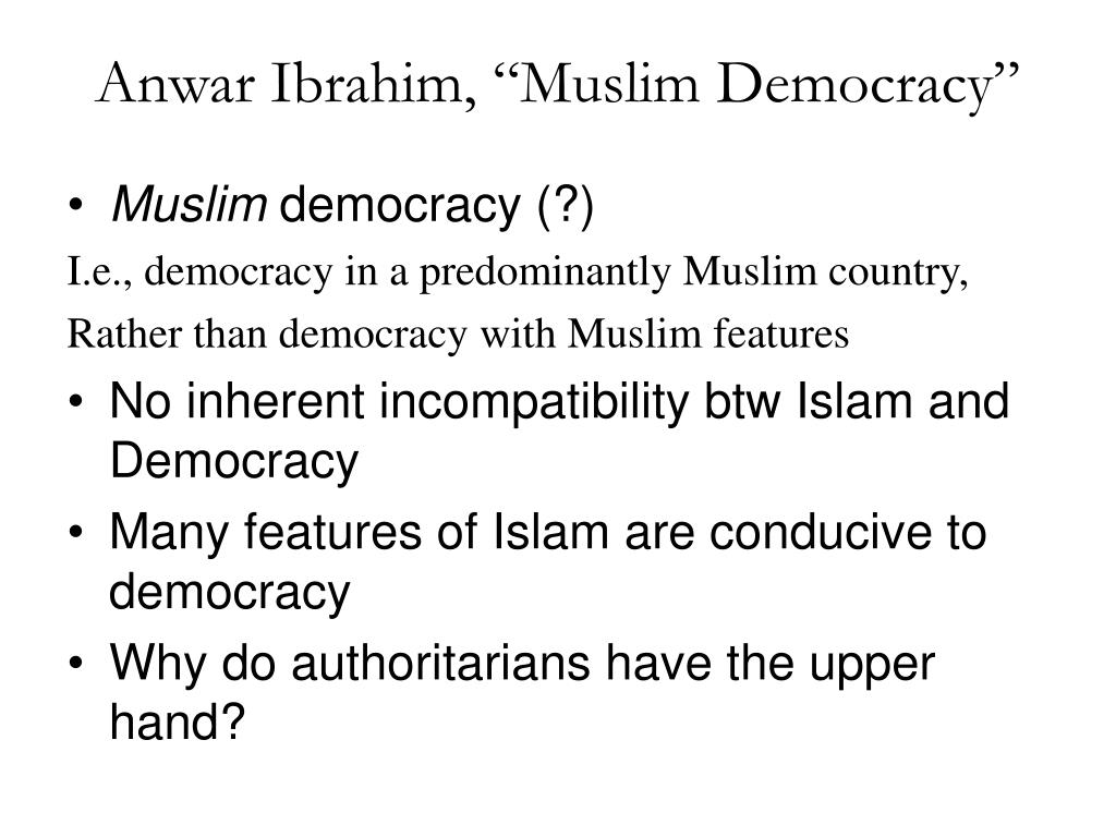 "Anwar Ibrahim, ""Muslim Democracy"""