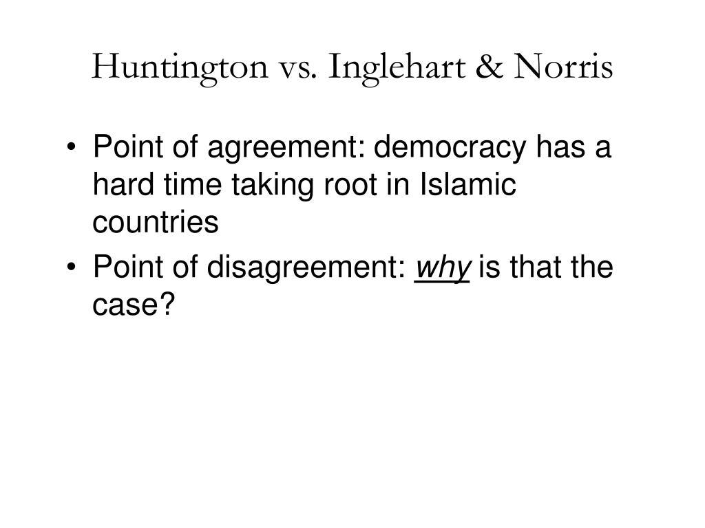 Huntington vs. Inglehart & Norris