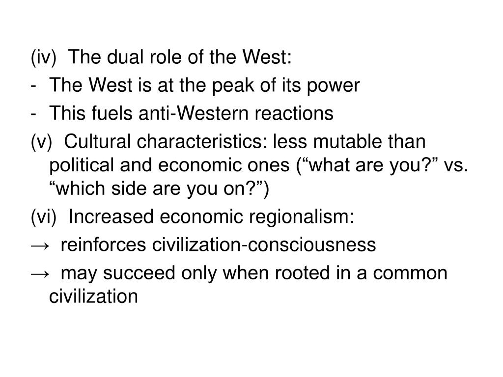 (iv)  The dual role of the West: