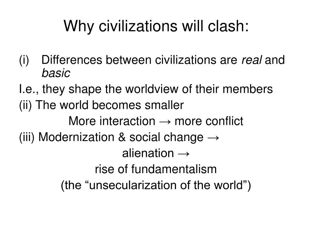Why civilizations will clash: