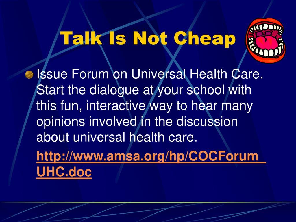 Talk Is Not Cheap