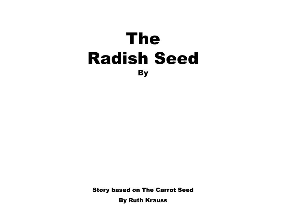 the radish seed by