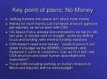 key point of plans no money