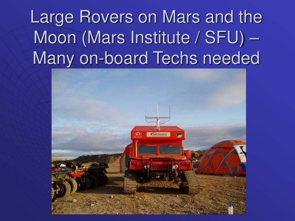 Large Rovers on Mars and the Moon (Mars Institute / SFU) – Many on-board Techs needed