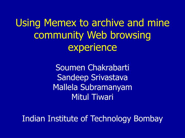Using memex to archive and mine community web browsing experience l.jpg