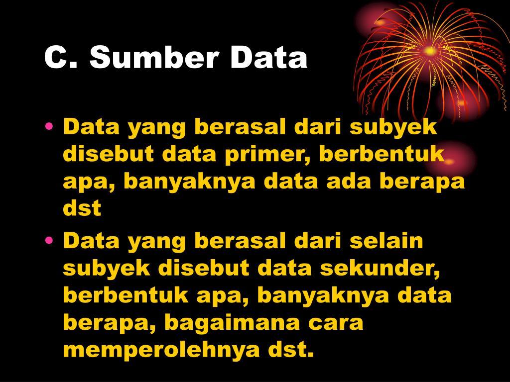 C. Sumber Data