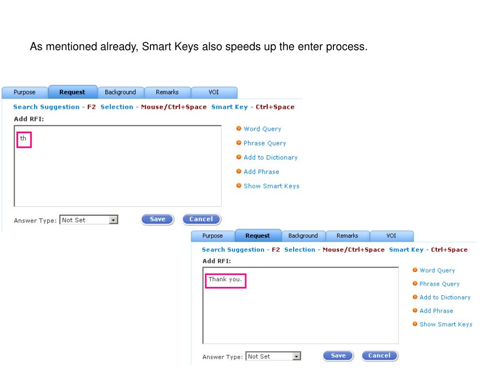 As mentioned already, Smart Keys also speeds up the enter process.