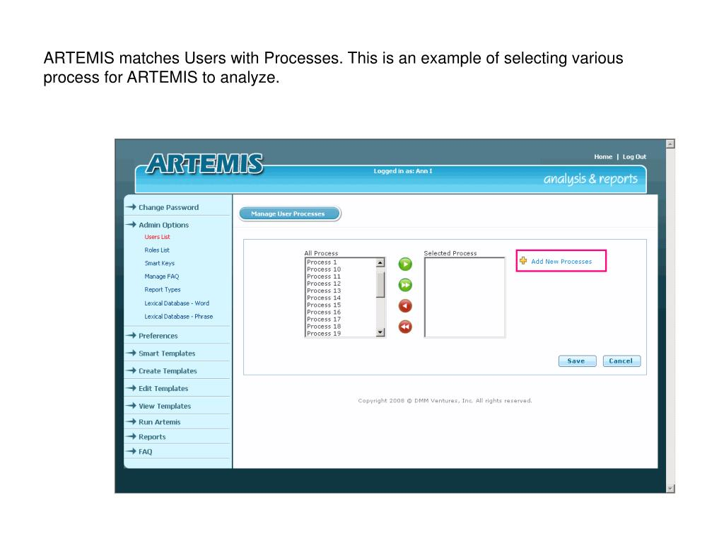 ARTEMIS matches Users with Processes. This is an example of selecting various process for ARTEMIS to analyze.