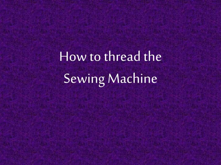 How to thread the sewing machine l.jpg